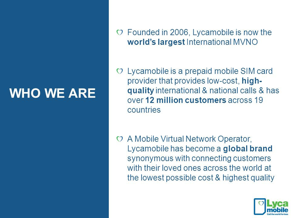 Founded in 2006, Lycamobile is now the world's largest International MVNO