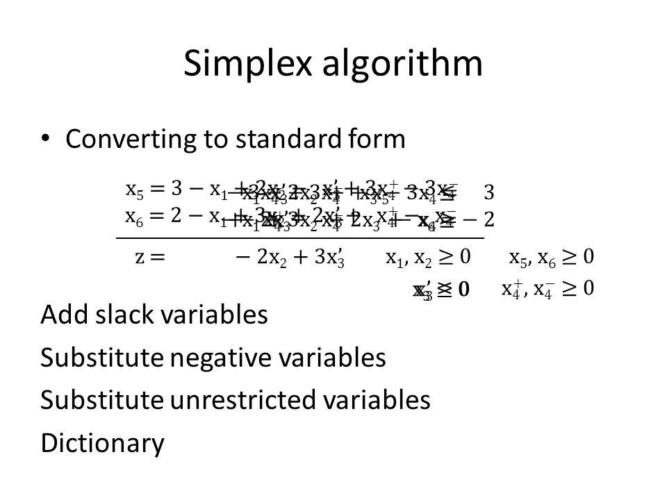 Simplex algorithm Converting to standard form Add slack variables