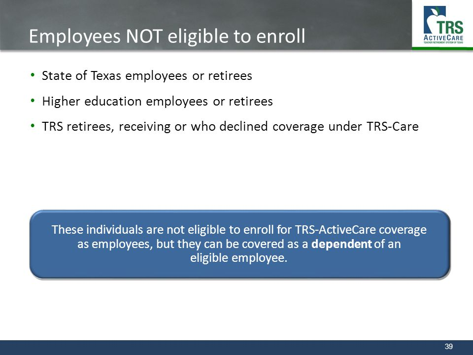 Employees NOT eligible to enroll