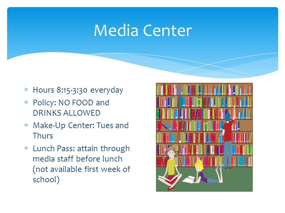 Media Center Hours 8:15-3:30 everyday