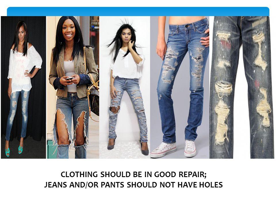 CLOTHING SHOULD BE IN GOOD REPAIR;