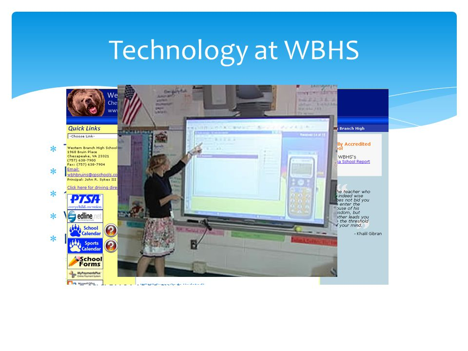 Technology at WBHS Technology Rich Every room – SMART Boards,