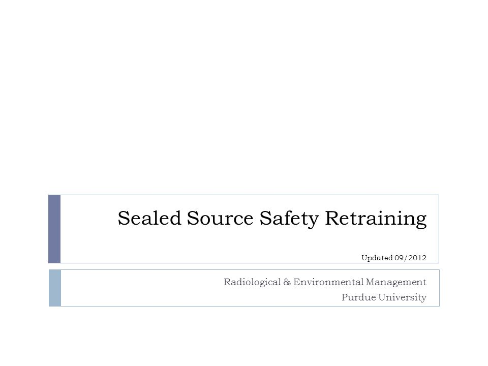 Sealed Source Safety Retraining Updated 09/2012
