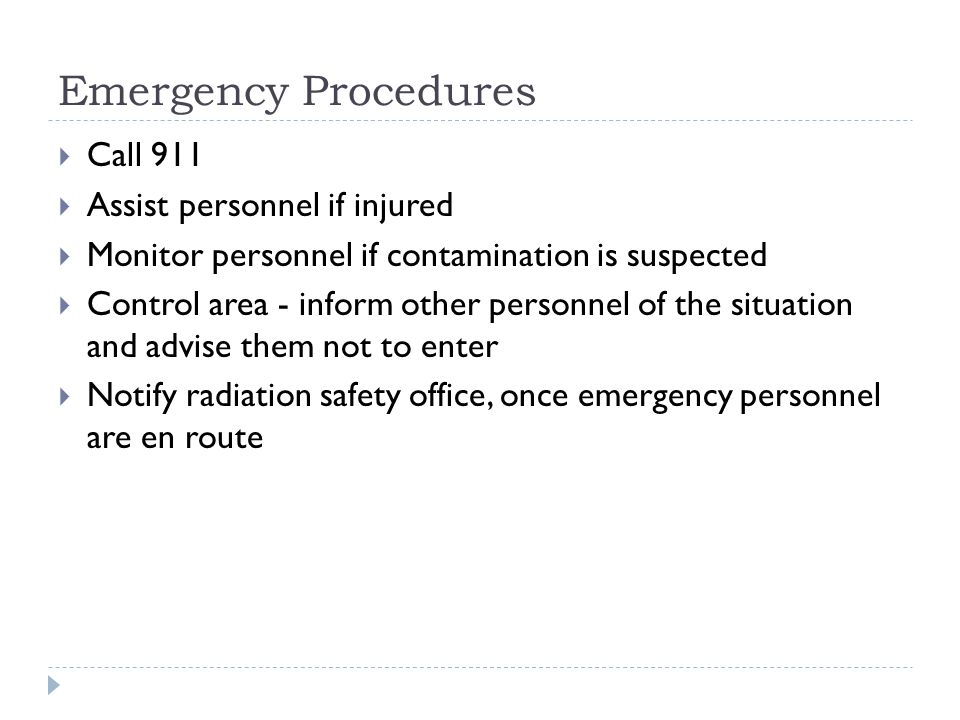 Emergency Procedures Call 911 Assist personnel if injured