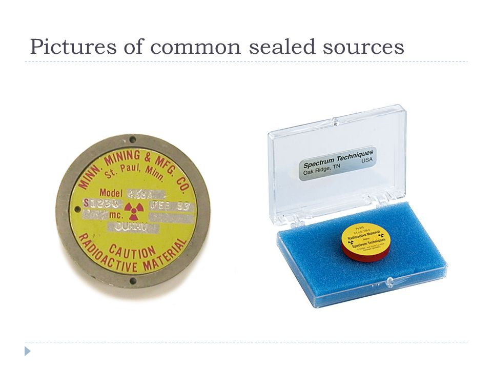 Pictures of common sealed sources