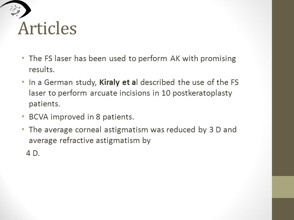 Articles The FS laser has been used to perform AK with promising results.