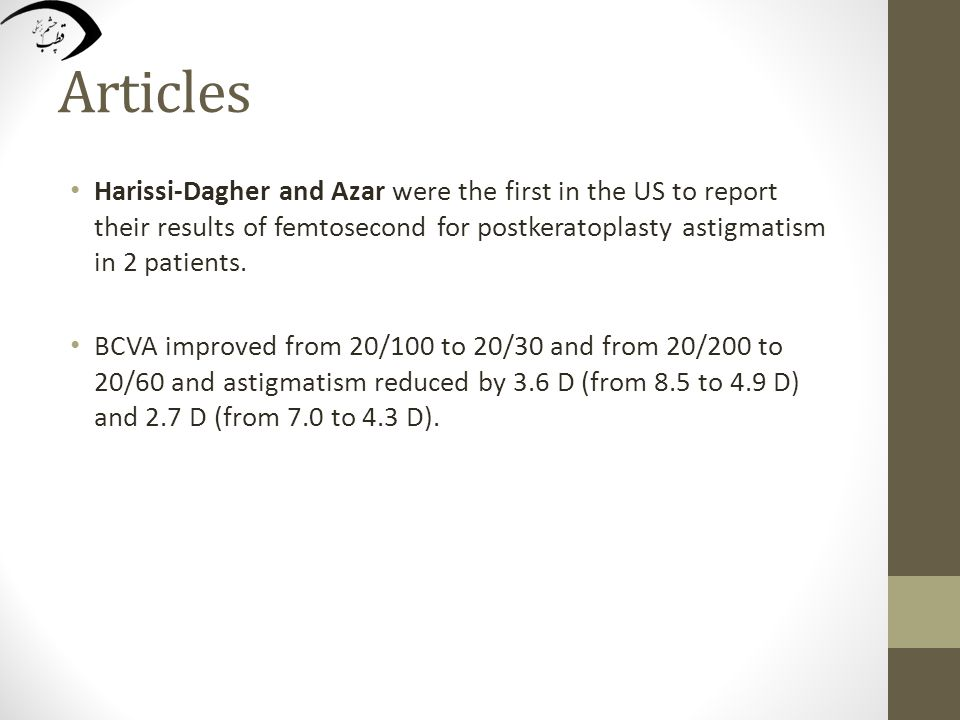 Articles Harissi-Dagher and Azar were the first in the US to report their results of femtosecond for postkeratoplasty astigmatism in 2 patients.