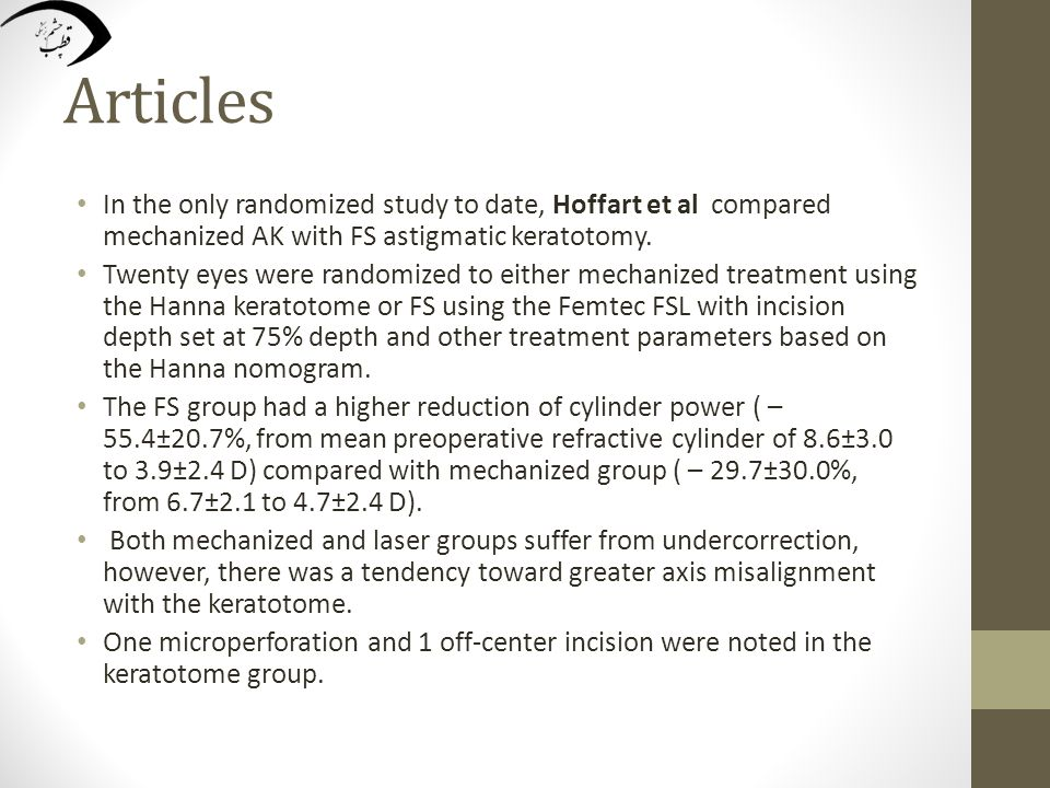 Articles In the only randomized study to date, Hoffart et al compared mechanized AK with FS astigmatic keratotomy.