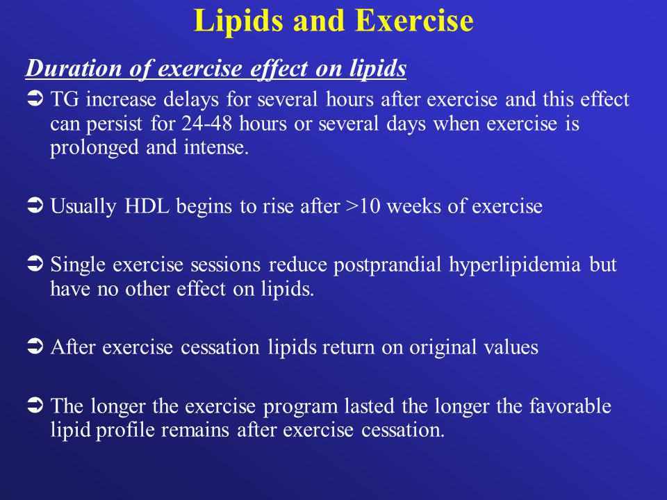 Lipids and Exercise Duration of exercise effect on lipids