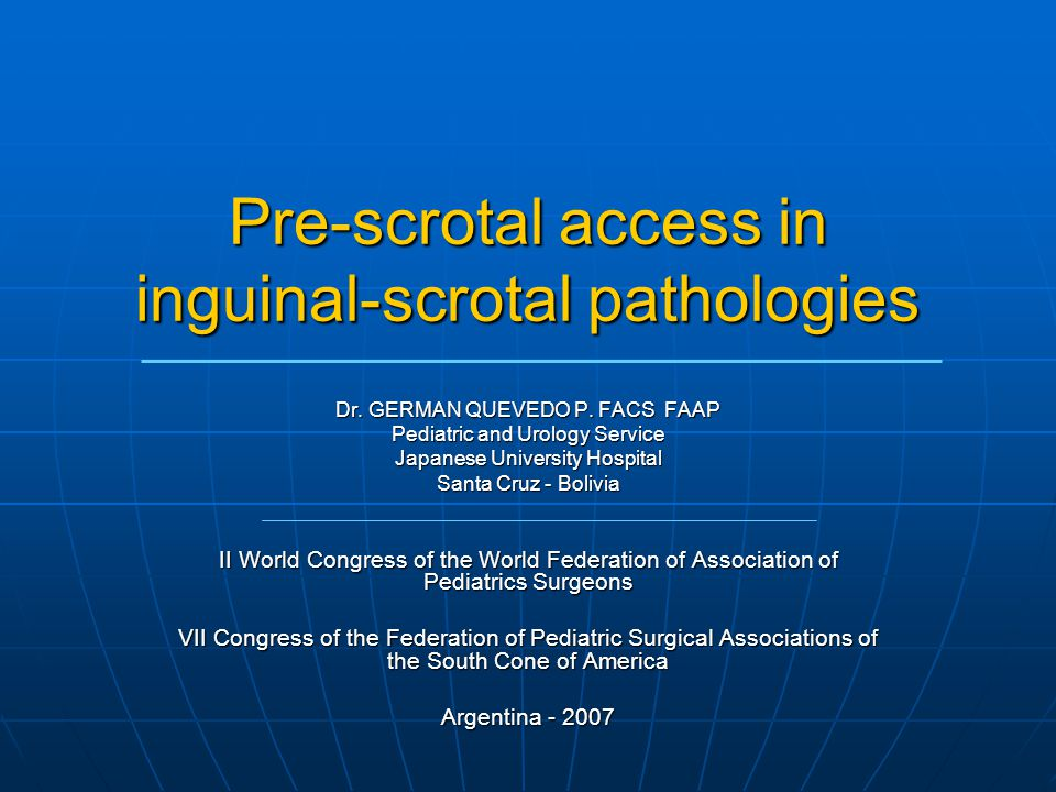 Pre-scrotal access in inguinal-scrotal pathologies