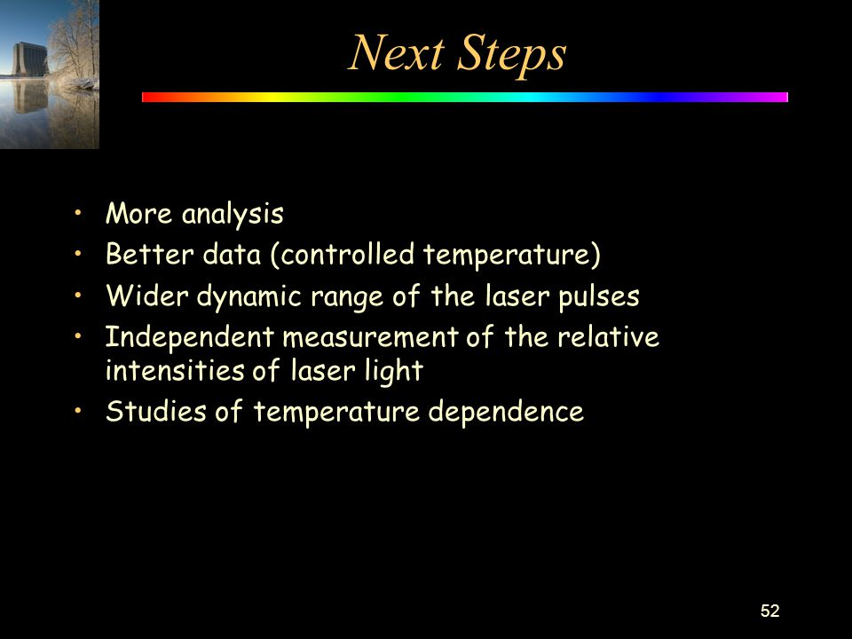Next Steps More analysis Better data (controlled temperature)