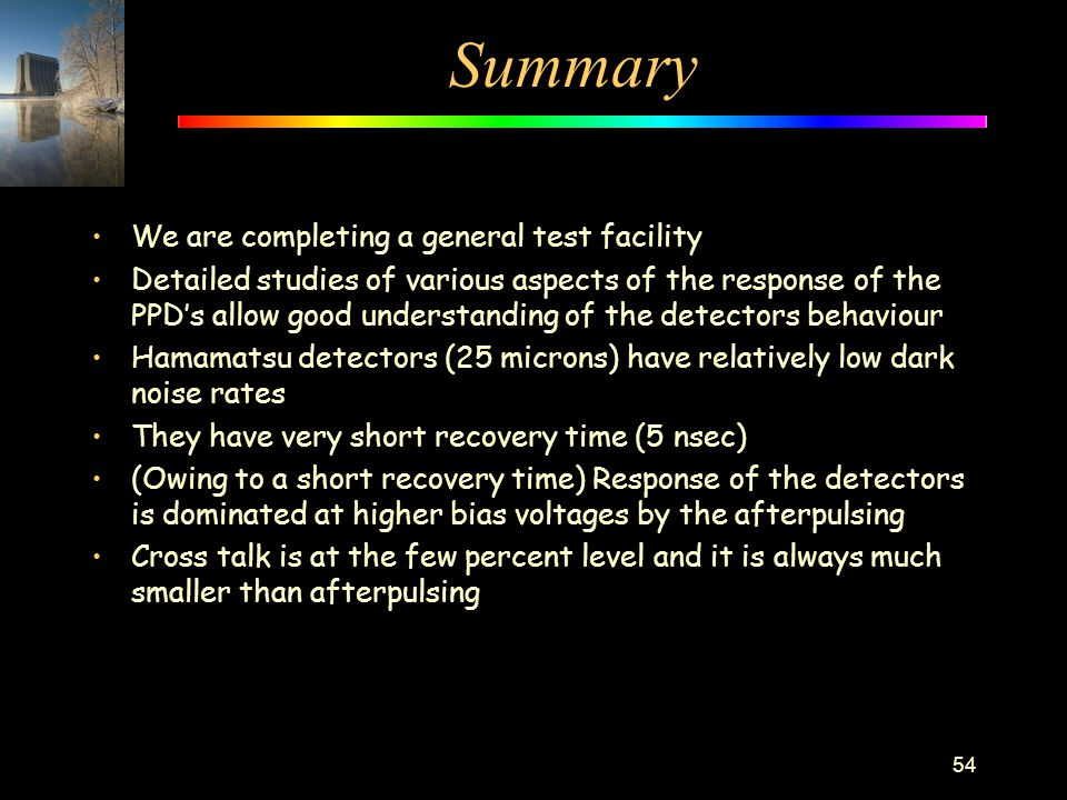 Summary We are completing a general test facility