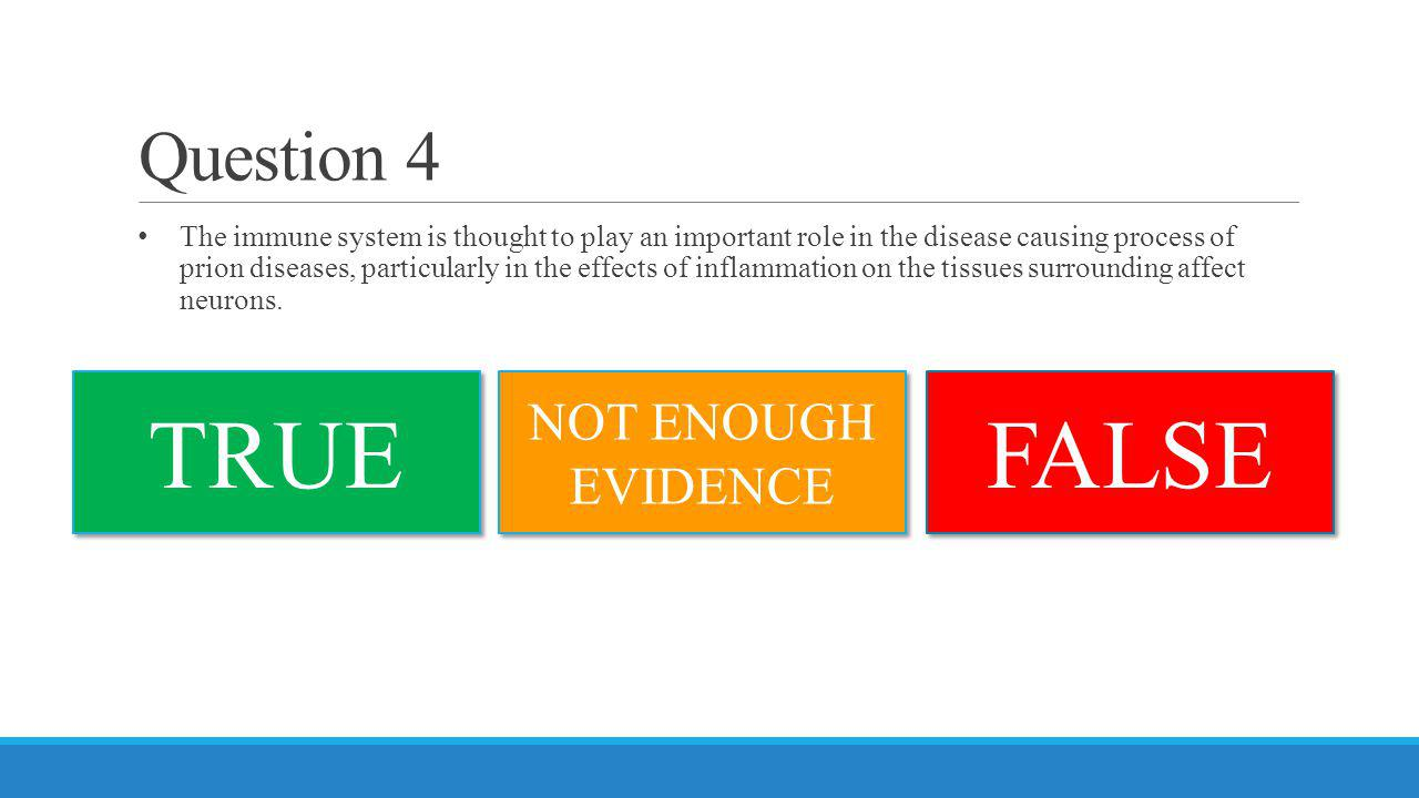 TRUE FALSE Question 4 NOT ENOUGH EVIDENCE