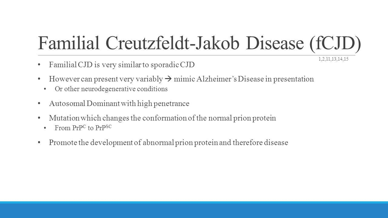 Familial Creutzfeldt-Jakob Disease (fCJD)