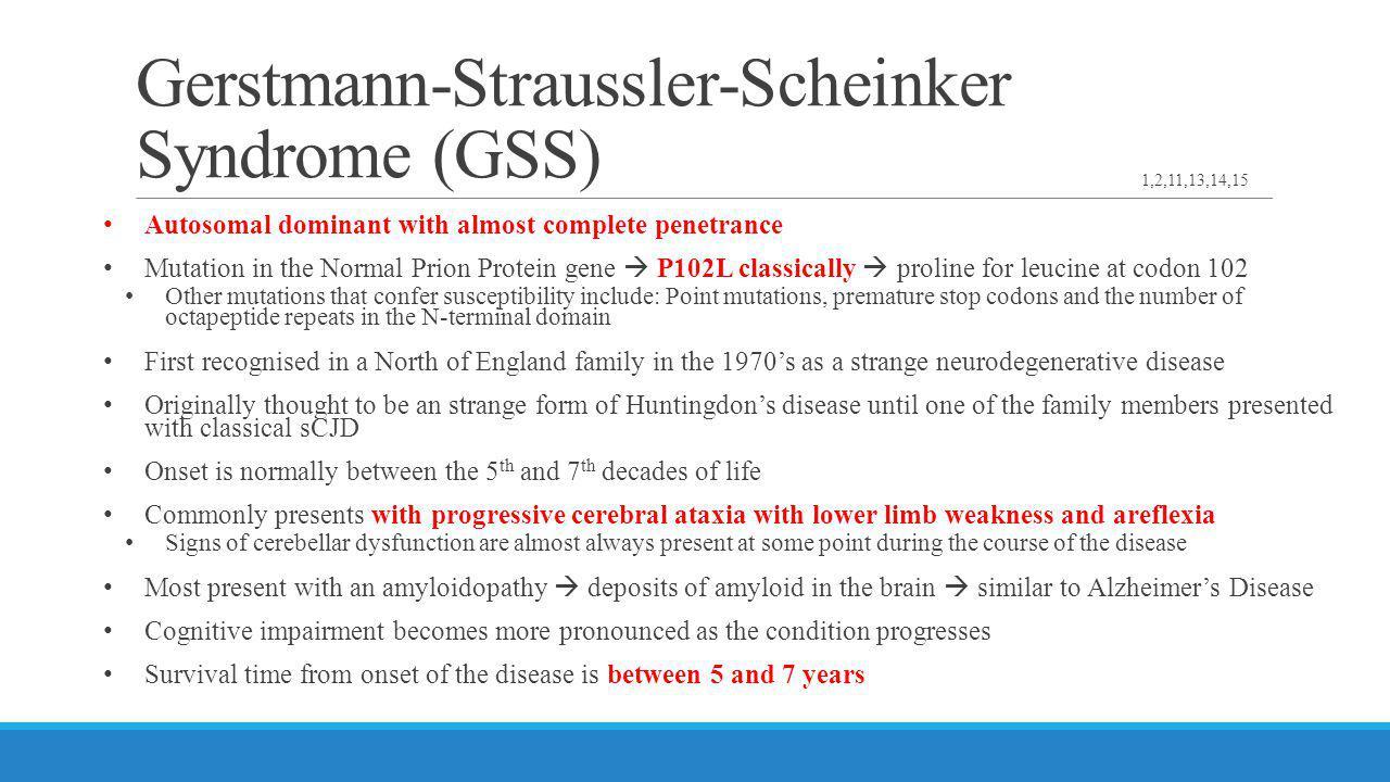 Gerstmann-Straussler-Scheinker Syndrome (GSS)