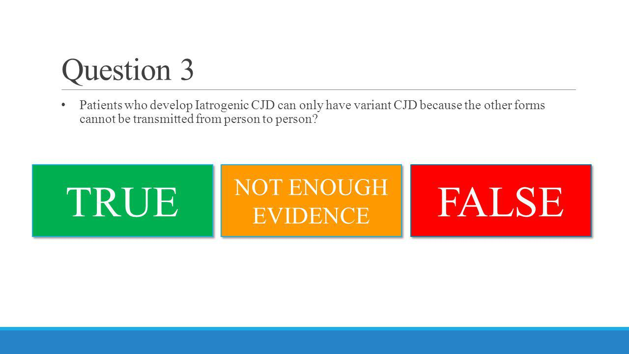 TRUE FALSE Question 3 NOT ENOUGH EVIDENCE