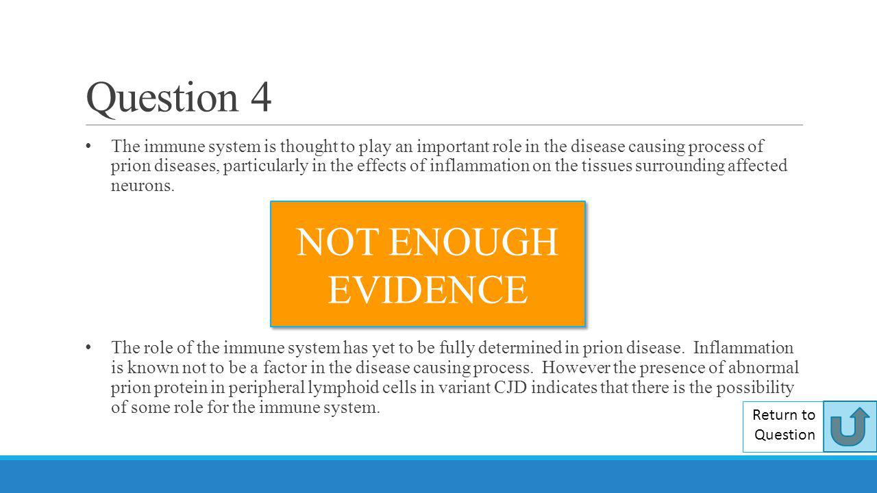 Question 4 NOT ENOUGH EVIDENCE