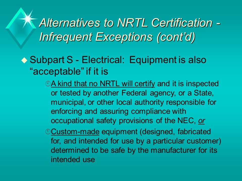 Alternatives to NRTL Certification - Infrequent Exceptions (cont'd)