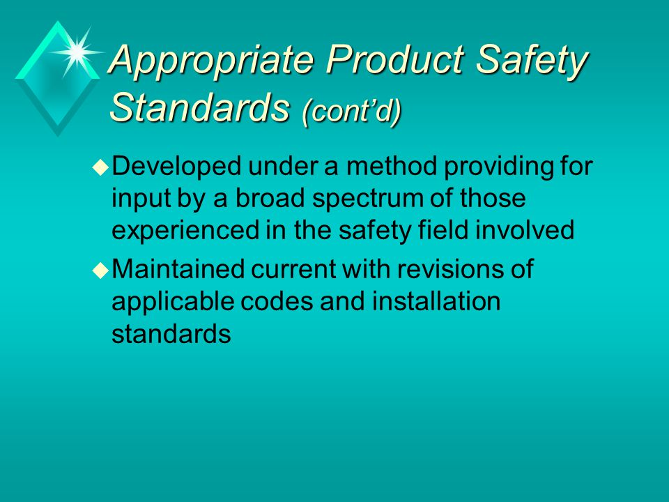 Appropriate Product Safety Standards (cont'd)