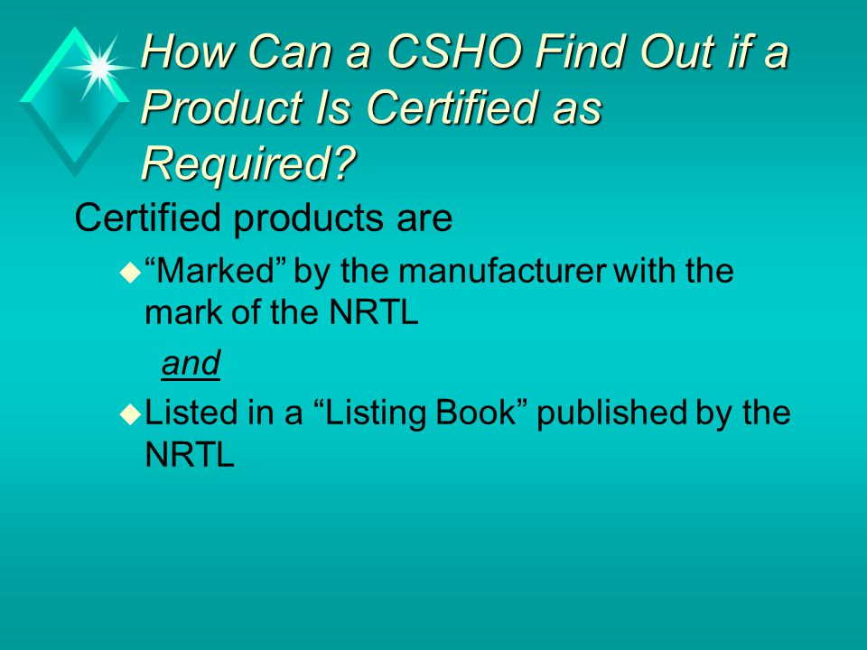 How Can a CSHO Find Out if a Product Is Certified as Required