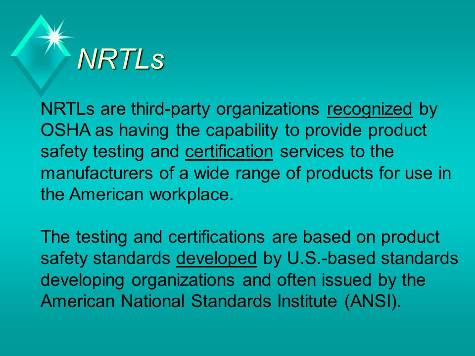NRTLs NRTLs are third-party organizations recognized by