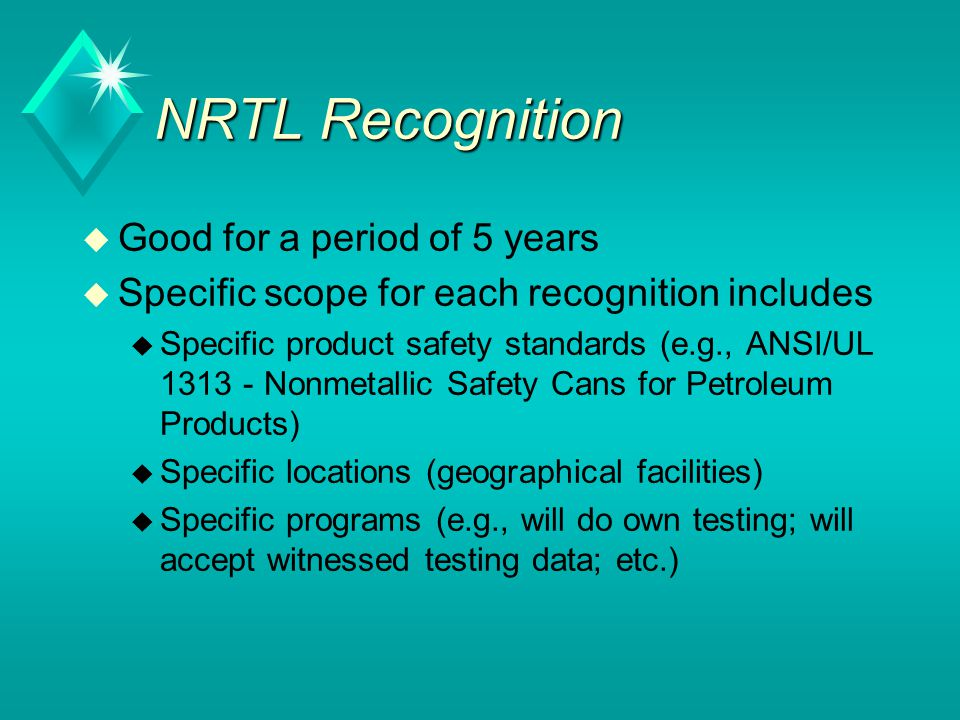 NRTL Recognition Good for a period of 5 years