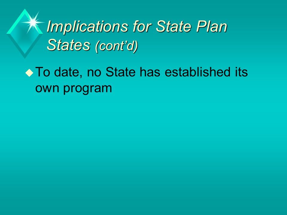 Implications for State Plan States (cont'd)