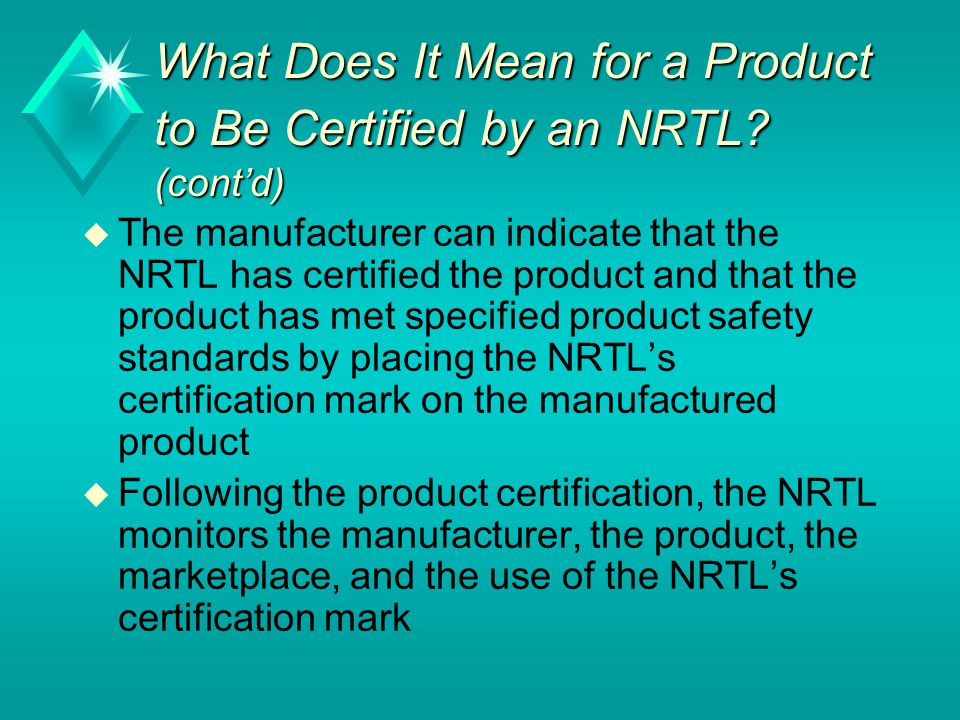 What Does It Mean for a Product to Be Certified by an NRTL (cont'd)