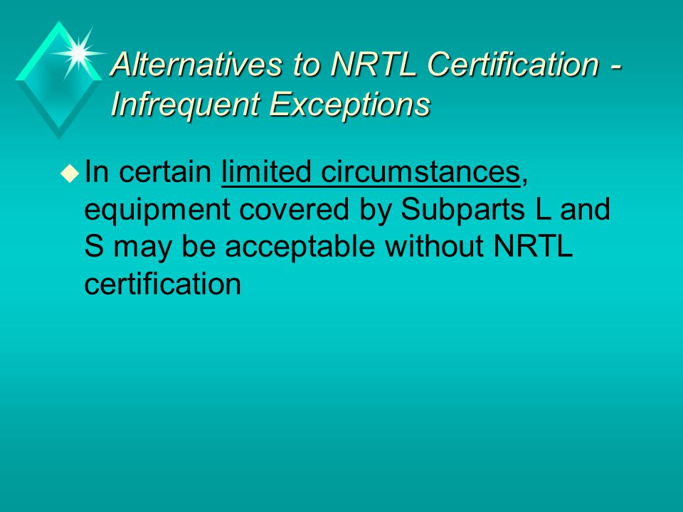 Alternatives to NRTL Certification - Infrequent Exceptions