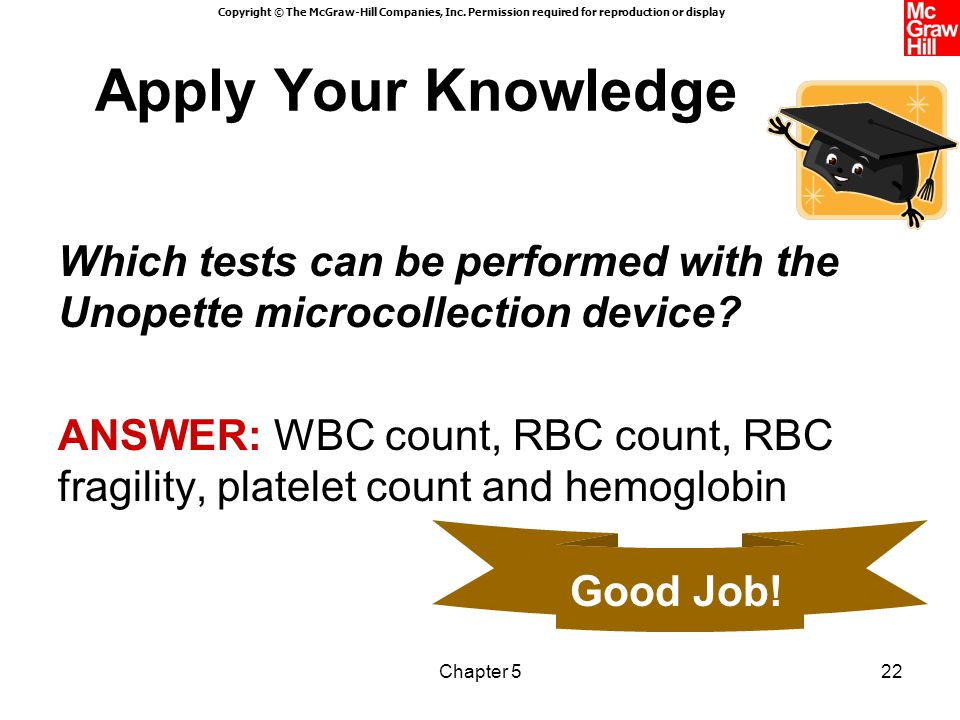 Apply Your Knowledge Which tests can be performed with the Unopette microcollection device