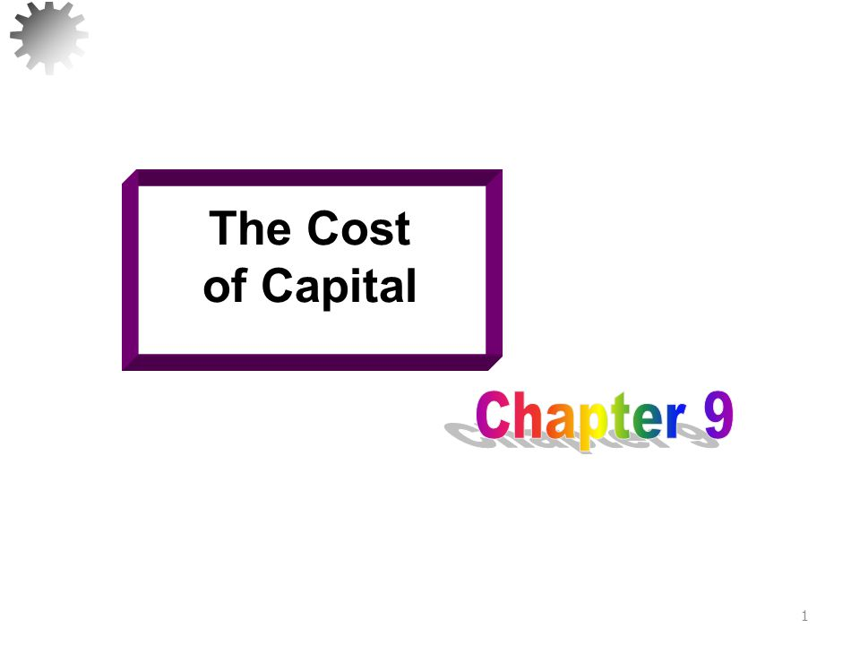 The Cost of Capital Chapter 9