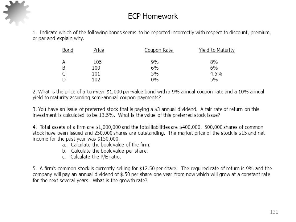 ECP Homework 1. Indicate which of the following bonds seems to be reported incorrectly with respect to discount, premium, or par and explain why.