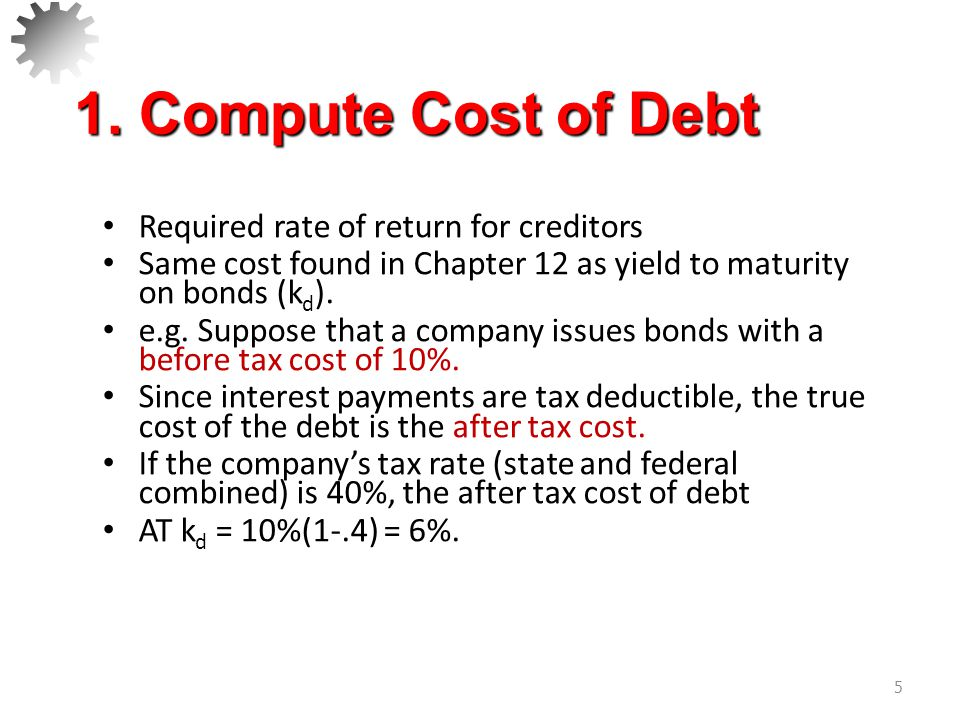 1. Compute Cost of Debt Required rate of return for creditors