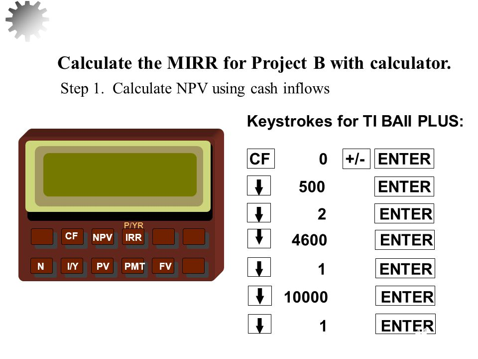 Calculate the MIRR for Project B with calculator.
