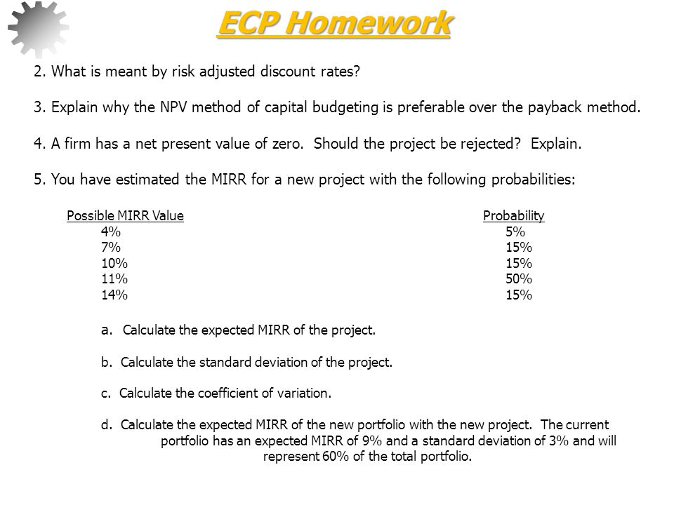 ECP Homework 2. What is meant by risk adjusted discount rates