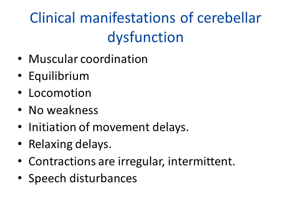 Clinical manifestations of cerebellar dysfunction