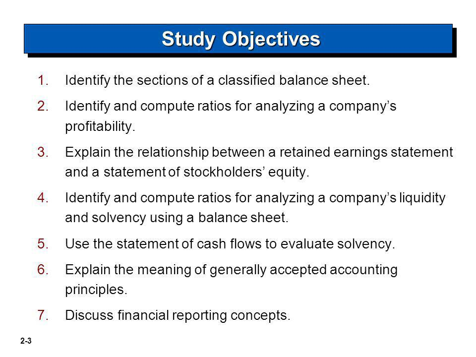 Study Objectives Identify the sections of a classified balance sheet.