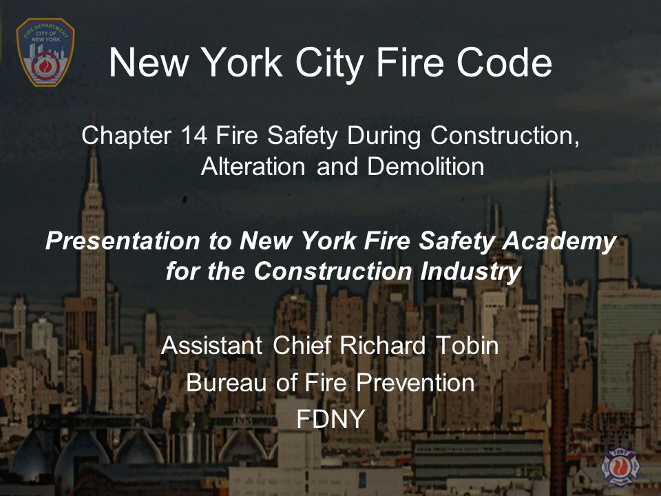 New York City Fire Code Chapter 14 Fire Safety During Construction, Alteration and Demolition.