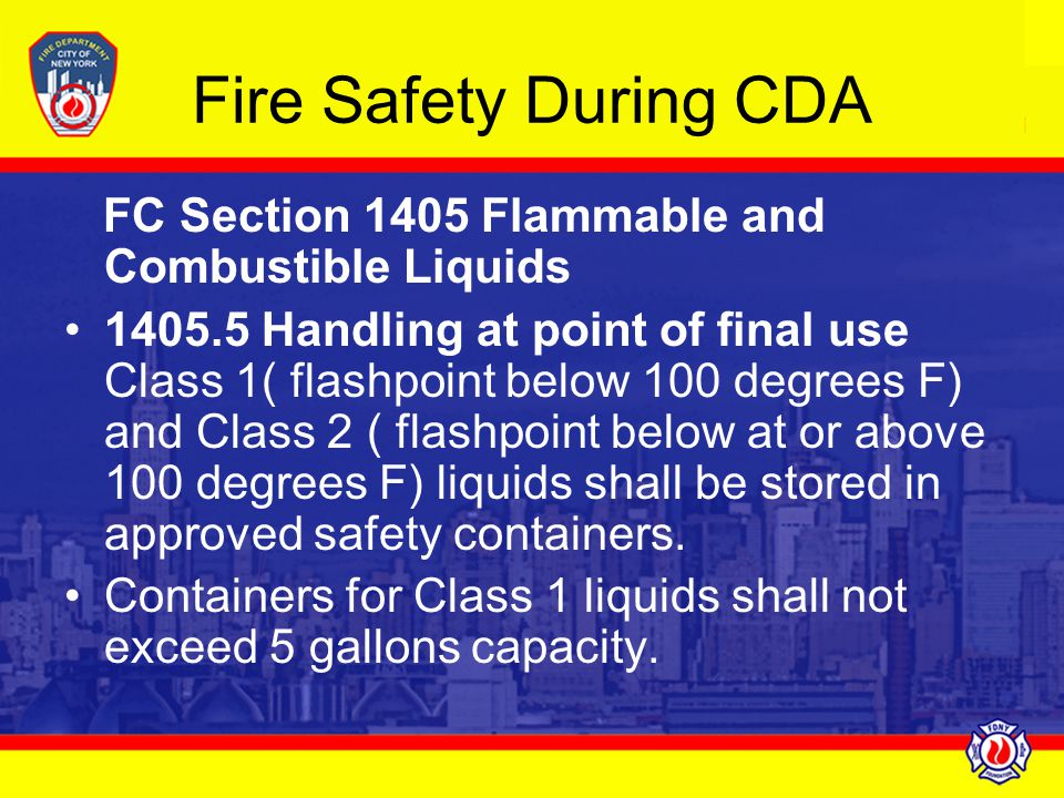 Fire Safety During CDA FC Section 1405 Flammable and Combustible Liquids.