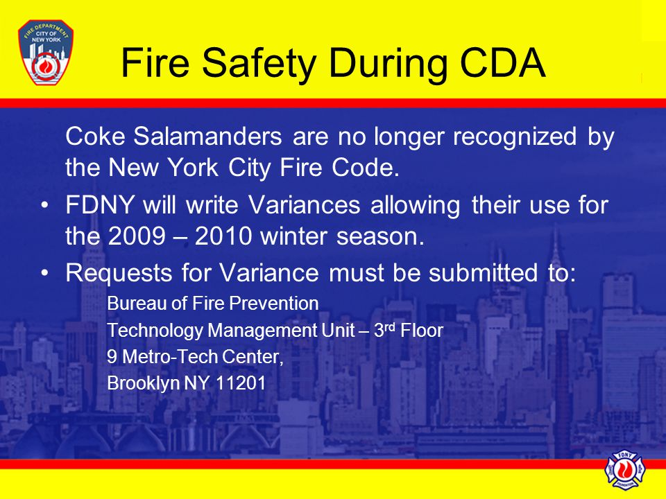 Fire Safety During CDA Coke Salamanders are no longer recognized by the New York City Fire Code.