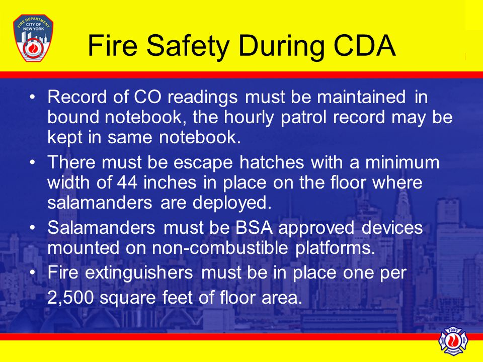 Fire Safety During CDA Record of CO readings must be maintained in bound notebook, the hourly patrol record may be kept in same notebook.