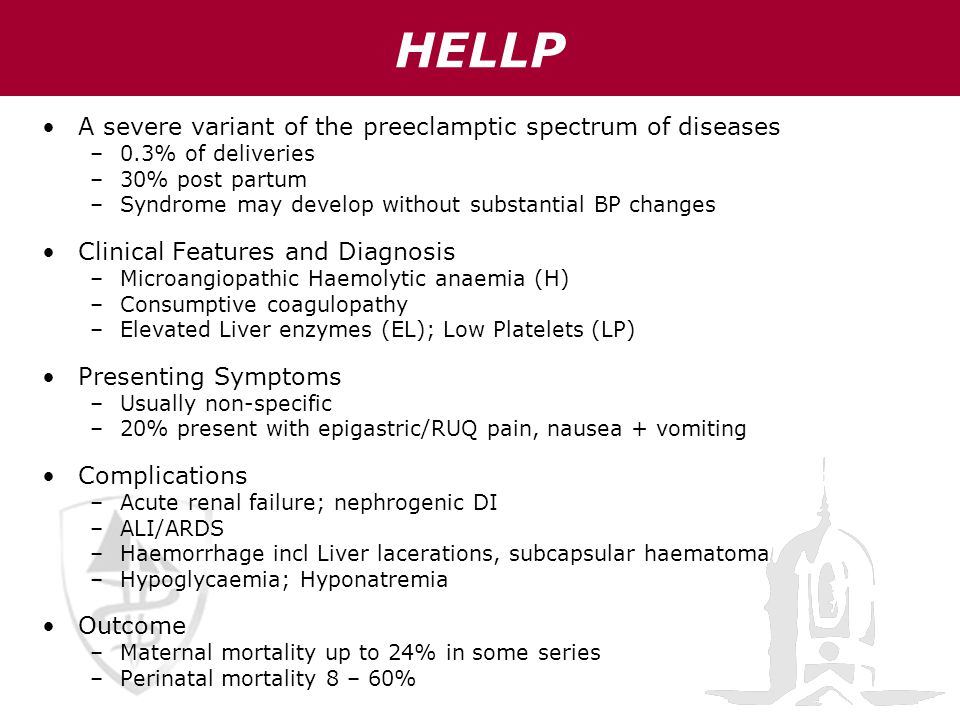HELLP A severe variant of the preeclamptic spectrum of diseases