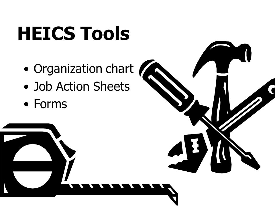 HEICS Tools Organization chart Job Action Sheets Forms