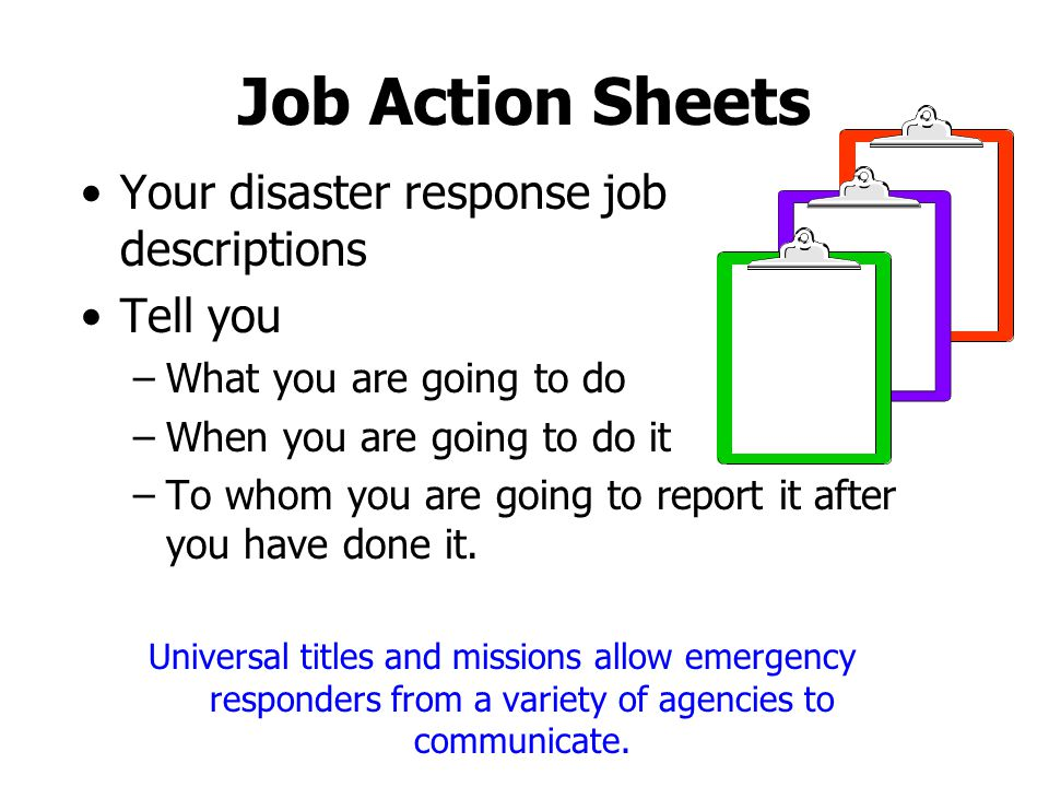 Job Action Sheets Your disaster response job descriptions Tell you