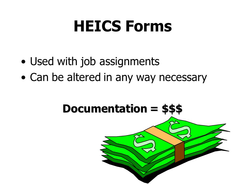 HEICS Forms Used with job assignments