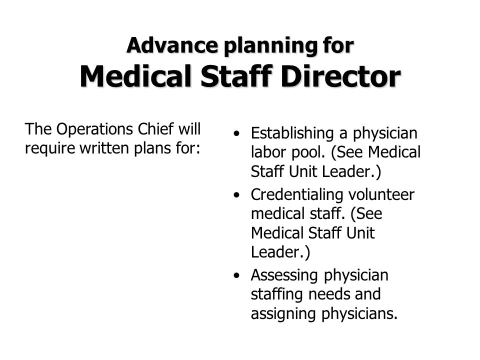 Advance planning for Medical Staff Director