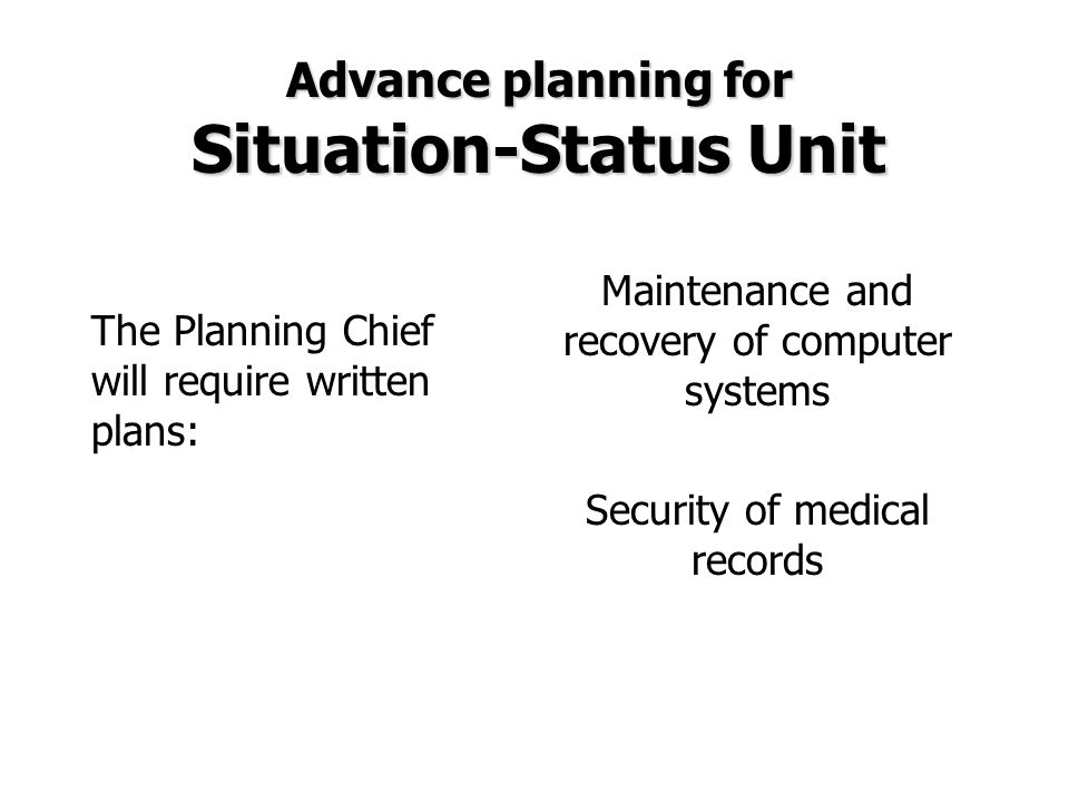 The Planning Chief will require written plans: