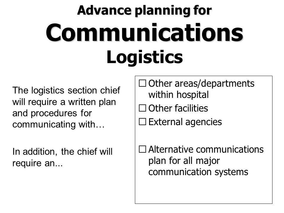 Advance planning for Communications Logistics