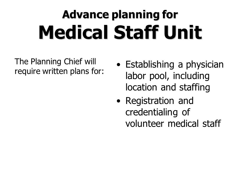 Advance planning for Medical Staff Unit