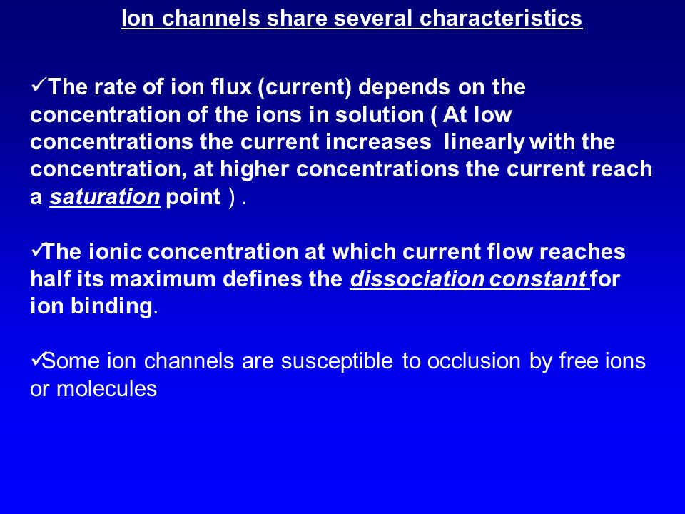 Ion channels share several characteristics